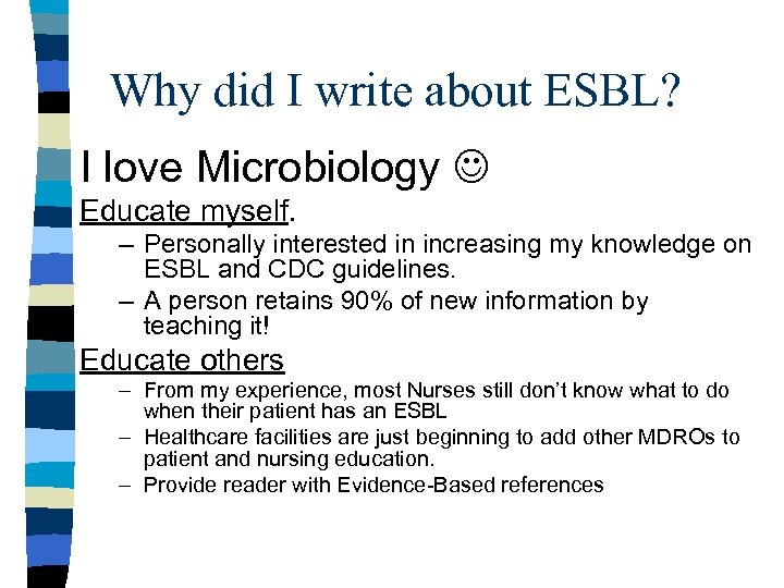 Why did I write about ESBL? I love Microbiology Educate myself. – Personally interested