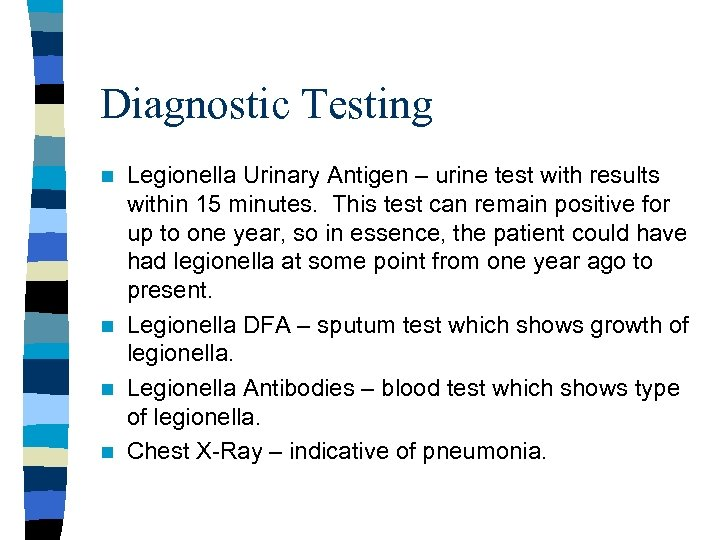 Diagnostic Testing Legionella Urinary Antigen – urine test with results within 15 minutes. This
