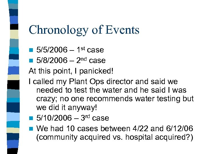 Chronology of Events 5/5/2006 – 1 st case n 5/8/2006 – 2 nd case