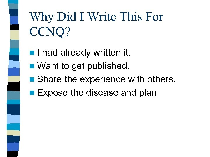 Why Did I Write This For CCNQ? n. I had already written it. n