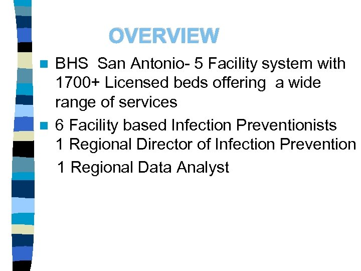 OVERVIEW BHS San Antonio- 5 Facility system with 1700+ Licensed beds offering a wide