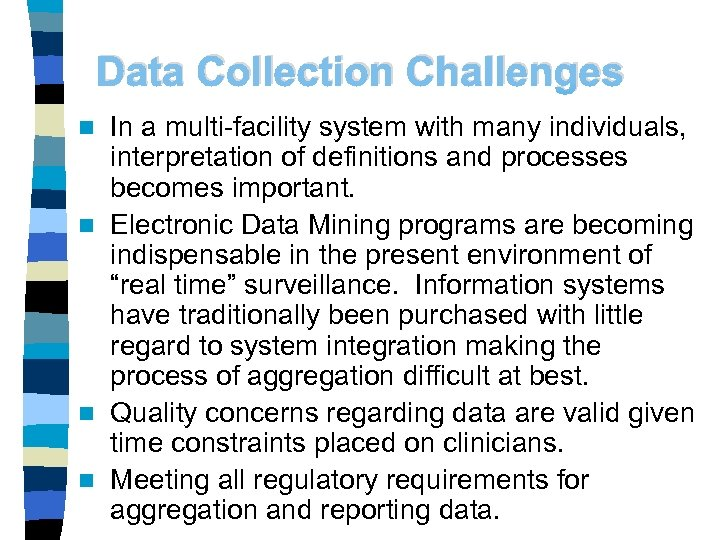 Data Collection Challenges In a multi-facility system with many individuals, interpretation of definitions and