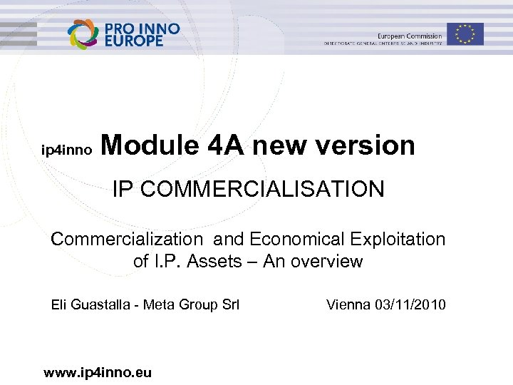 ip 4 inno Module 4 A new version IP COMMERCIALISATION Commercialization and Economical Exploitation
