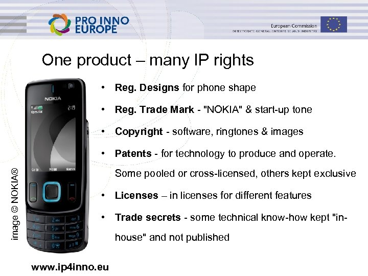 One product – many IP rights • Reg. Designs for phone shape • Reg.