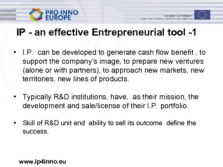IP - an effective Entrepreneurial tool -1 • I. P. can be developed to