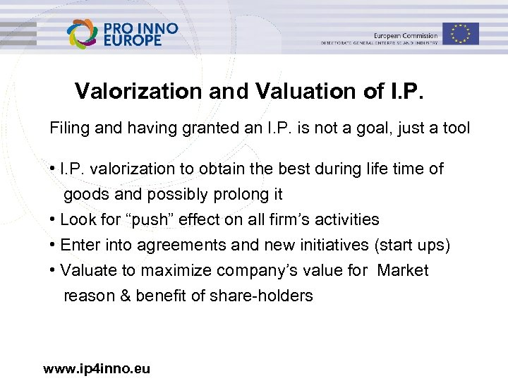 Valorization and Valuation of I. P. Filing and having granted an I. P. is