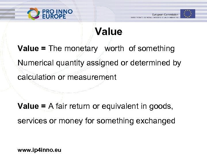 Value = The monetary worth of something Numerical quantity assigned or determined by calculation