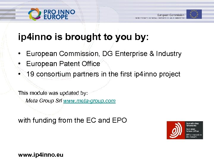 ip 4 inno is brought to you by: • European Commission, DG Enterprise &
