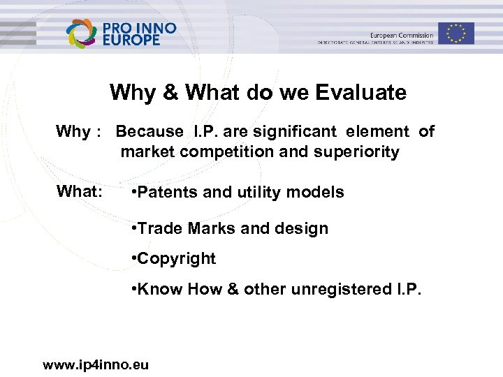 Why & What do we Evaluate Why : Because I. P. are significant element