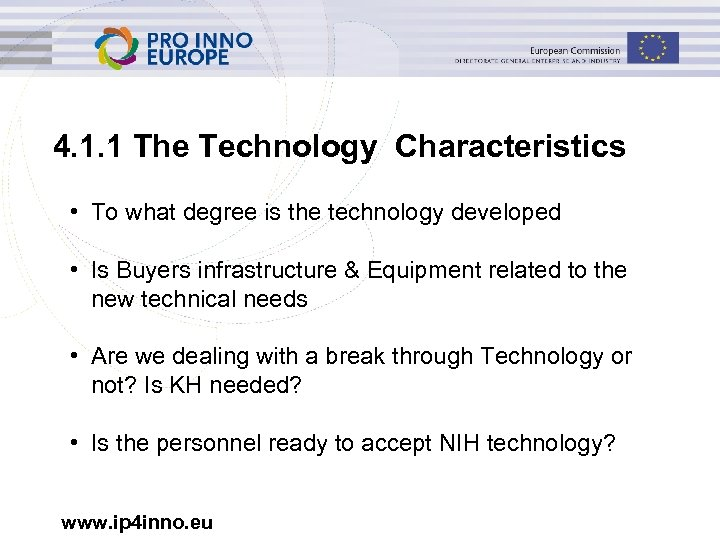 4. 1. 1 The Technology Characteristics • To what degree is the technology developed