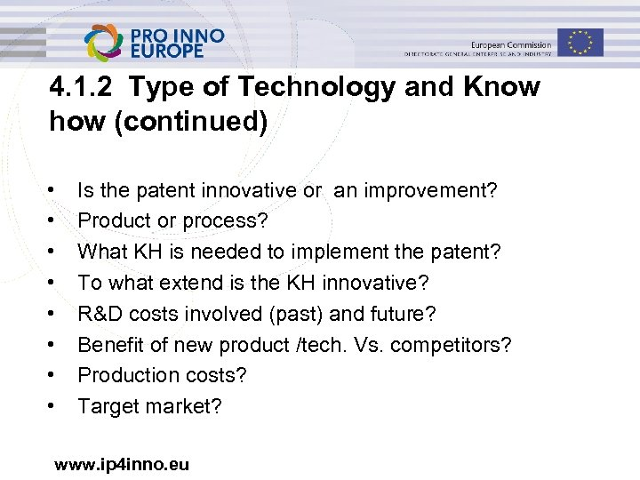 4. 1. 2 Type of Technology and Know how (continued) • • Is the