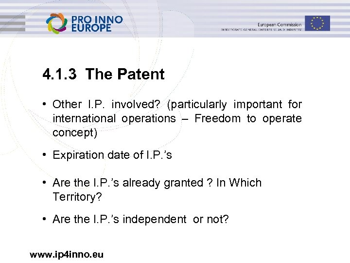 4. 1. 3 The Patent • Other I. P. involved? (particularly important for international