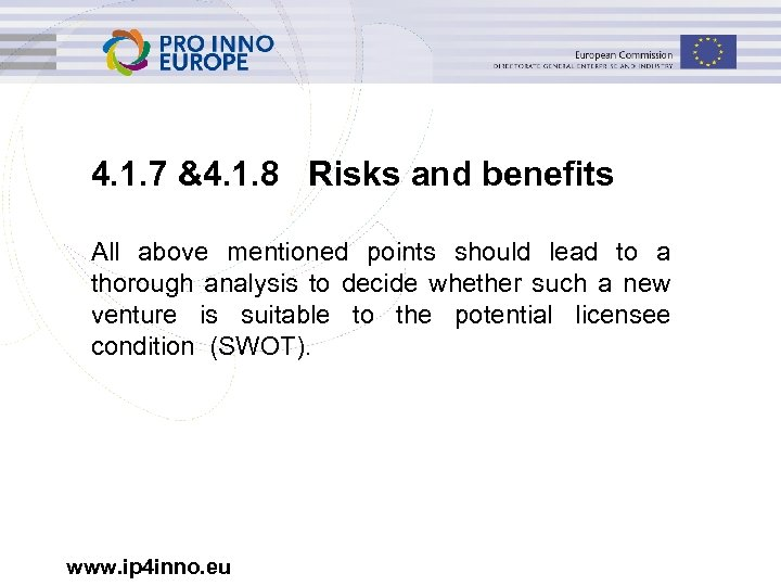 4. 1. 7 &4. 1. 8 Risks and benefits All above mentioned points should