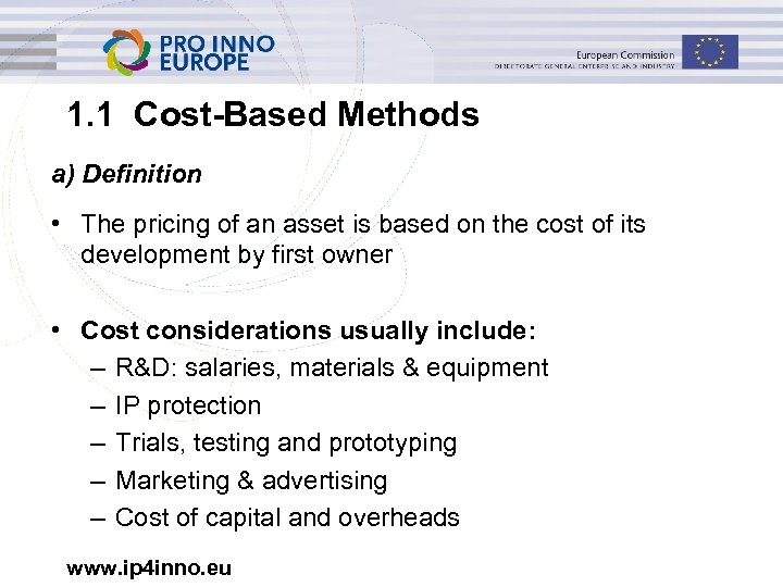 1. 1 Cost-Based Methods a) Definition • The pricing of an asset is based