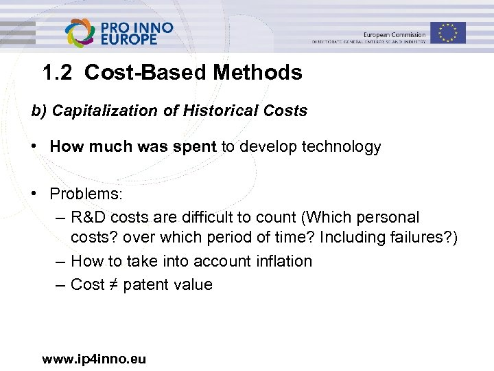 1. 2 Cost-Based Methods b) Capitalization of Historical Costs • How much was spent