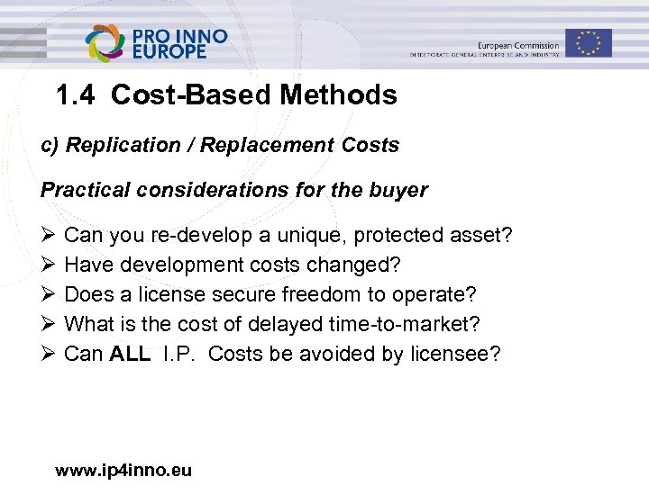 1. 4 Cost-Based Methods c) Replication / Replacement Costs Practical considerations for the buyer