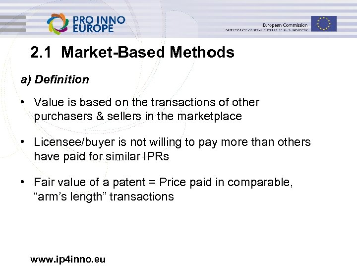 2. 1 Market-Based Methods a) Definition • Value is based on the transactions of