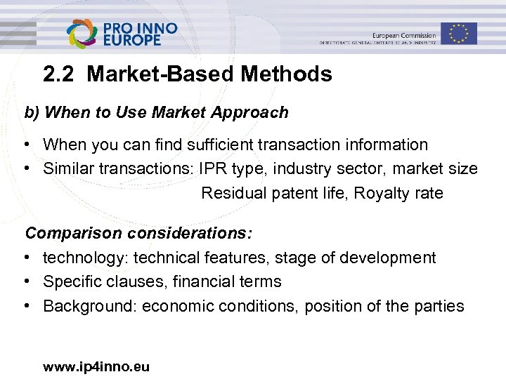 2. 2 Market-Based Methods b) When to Use Market Approach • When you can
