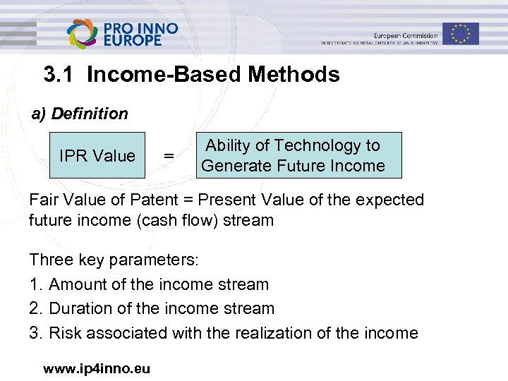 3. 1 Income-Based Methods a) Definition IPR Value = Ability of Technology to Generate