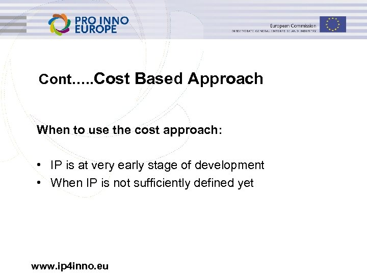 Cont…. . Cost Based Approach When to use the cost approach: • IP is