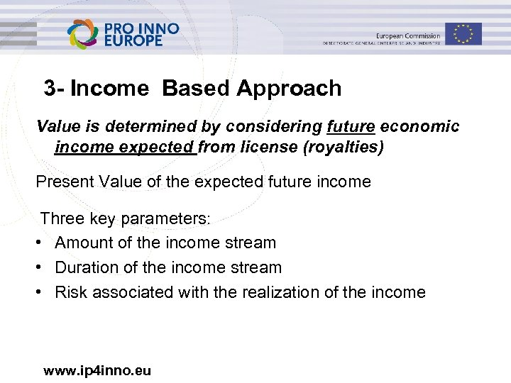 3 - Income Based Approach Value is determined by considering future economic income expected