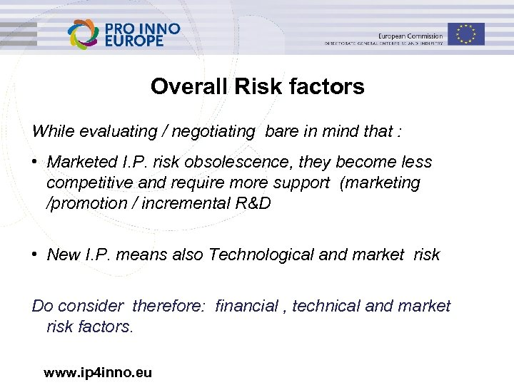 Overall Risk factors While evaluating / negotiating bare in mind that : • Marketed