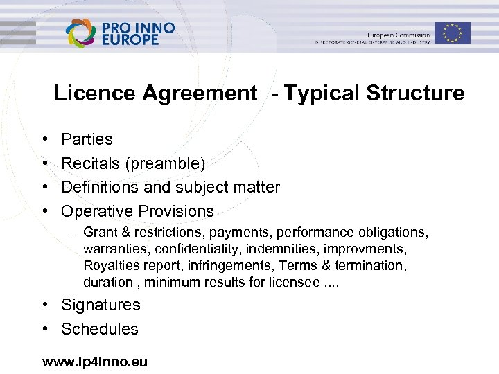 Licence Agreement - Typical Structure • • Parties Recitals (preamble) Definitions and subject matter