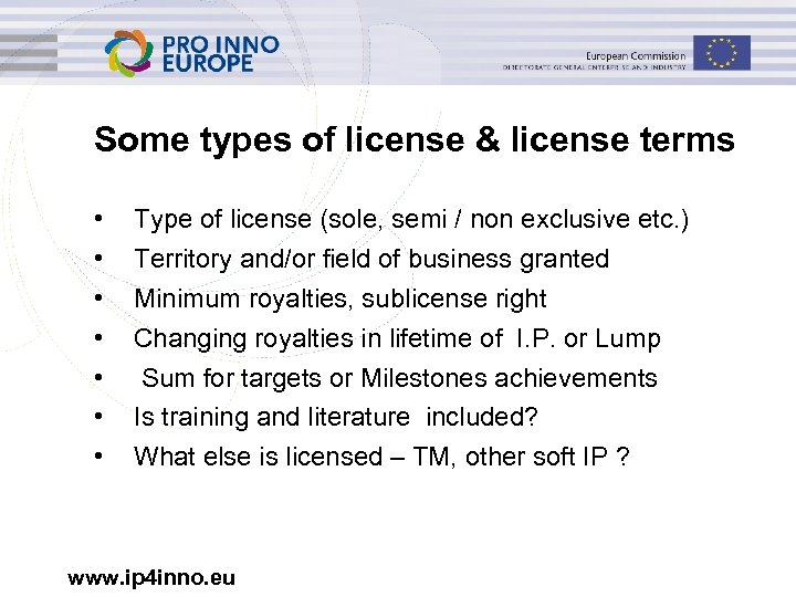 Some types of license & license terms • • Type of license (sole, semi