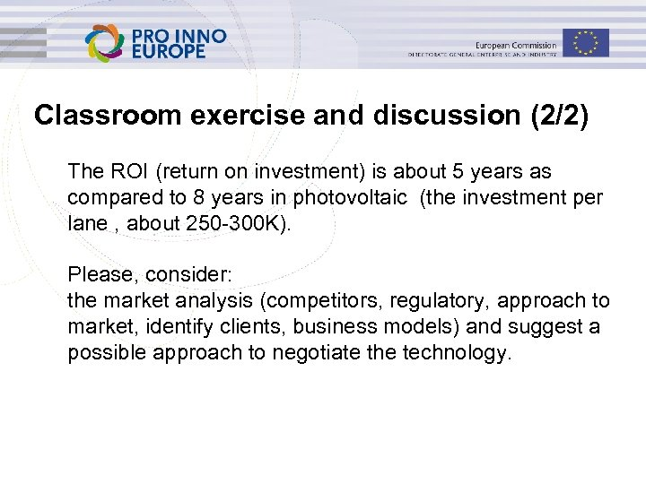 Classroom exercise and discussion (2/2) The ROI (return on investment) is about 5 years