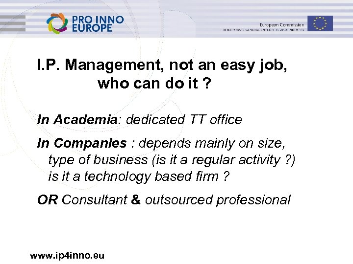 I. P. Management, not an easy job, who can do it ? In Academia: