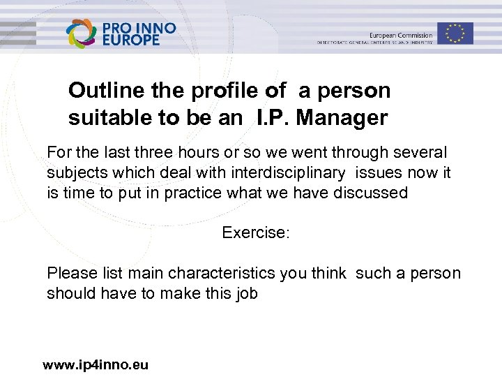 Outline the profile of a person suitable to be an I. P. Manager For