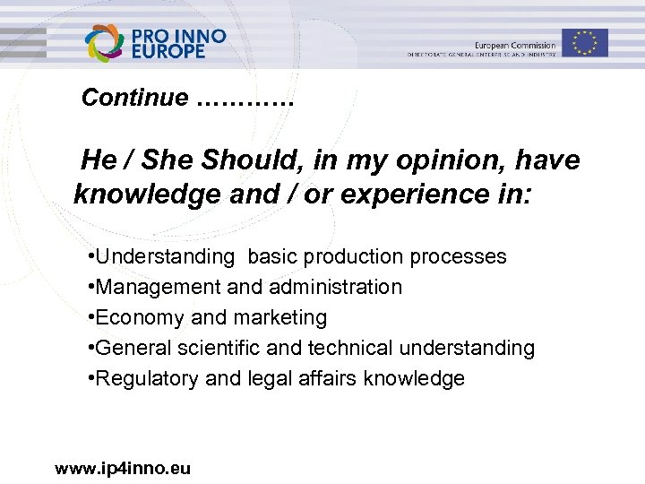 Continue ………… He / She Should, in my opinion, have knowledge and / or