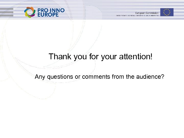 Thank you for your attention! Any questions or comments from the audience? www. ip