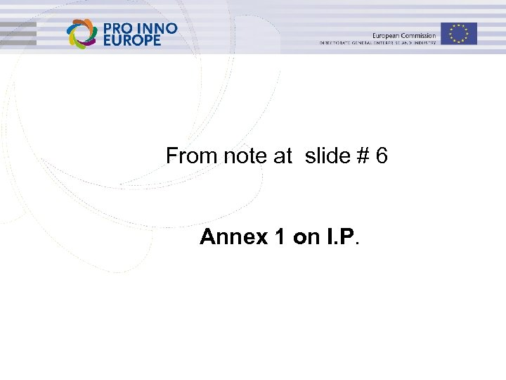 From note at slide # 6 Annex 1 on I. P. www. ip 4