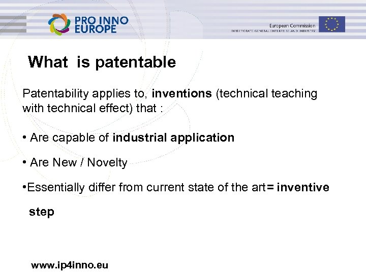 What is patentable Patentability applies to, inventions (technical teaching with technical effect) that :