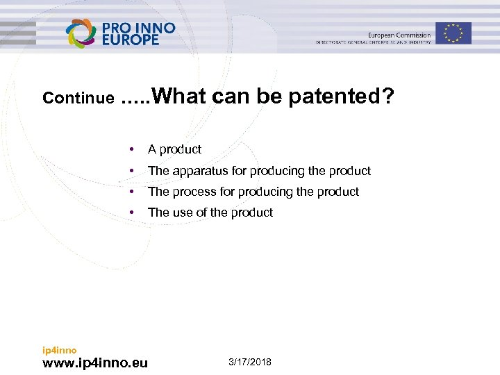 Continue . . . What can be patented? • A product • The apparatus
