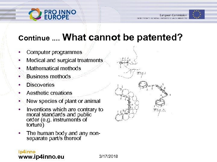 Continue. . What cannot be patented? • • Computer programmes • The human body