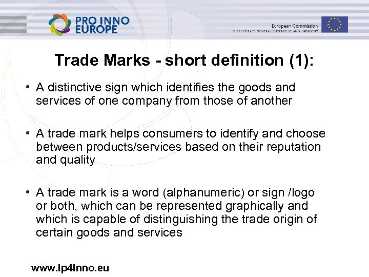 Trade Marks - short definition (1): • A distinctive sign which identifies the goods