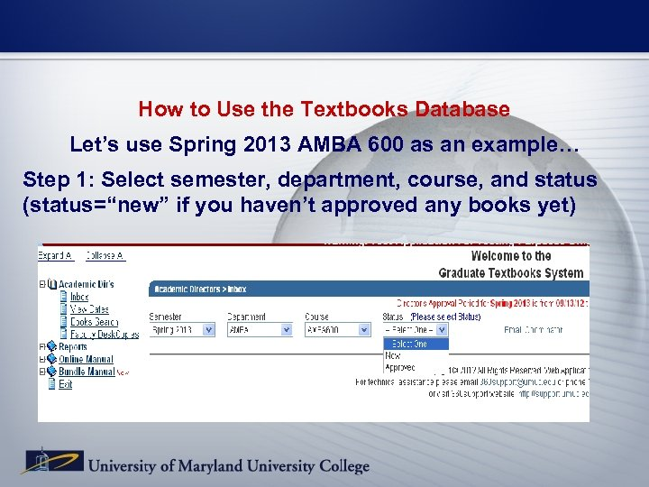 How to Use the Textbooks Database Let's use Spring 2013 AMBA 600 as an