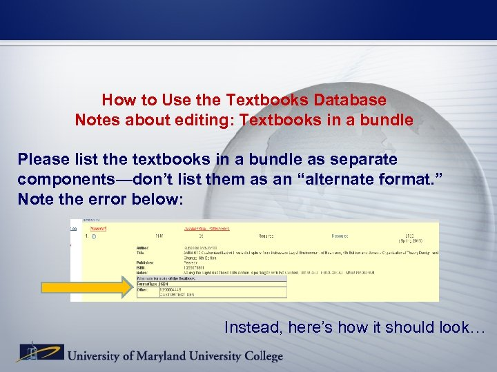How to Use the Textbooks Database Notes about editing: Textbooks in a bundle Please