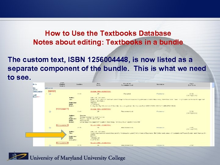 How to Use the Textbooks Database Notes about editing: Textbooks in a bundle The