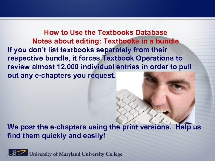 How to Use the Textbooks Database Notes about editing: Textbooks in a bundle If