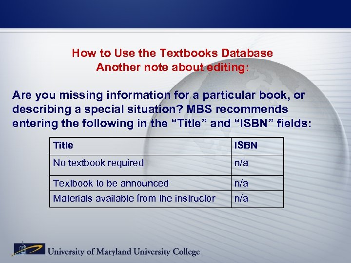 How to Use the Textbooks Database Another note about editing: Are you missing information