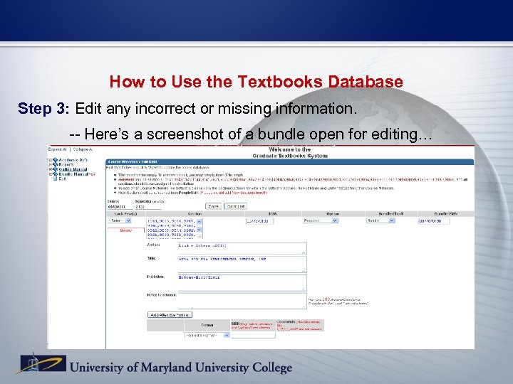 How to Use the Textbooks Database Step 3: Edit any incorrect or missing information.