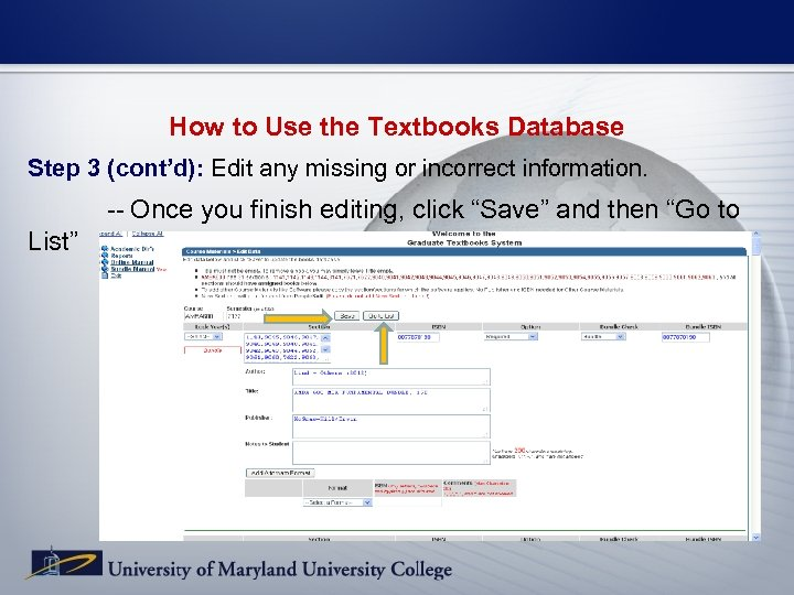 How to Use the Textbooks Database Step 3 (cont'd): Edit any missing or incorrect