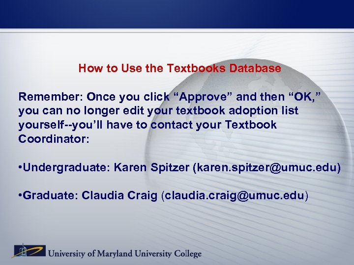 "How to Use the Textbooks Database Remember: Once you click ""Approve"" and then ""OK,"