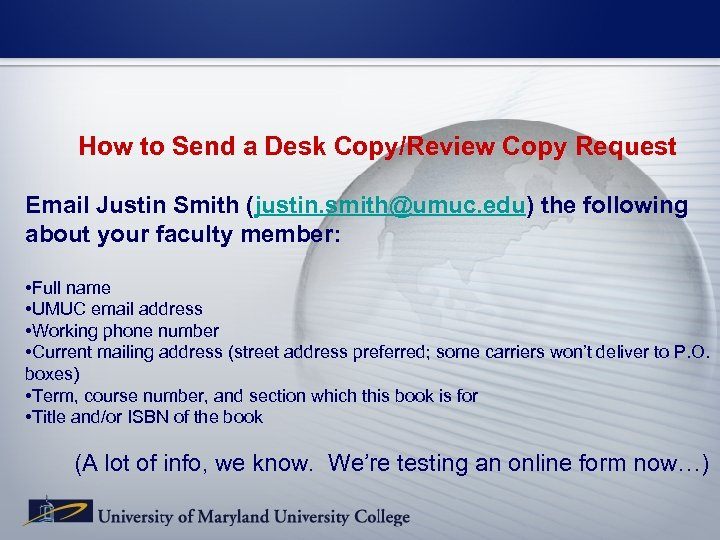 How to Send a Desk Copy/Review Copy Request Email Justin Smith (justin. smith@umuc. edu)