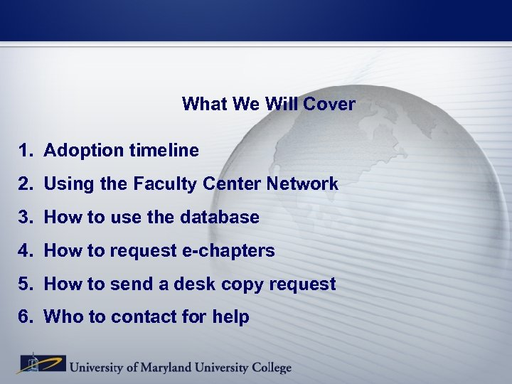 What We Will Cover 1. Adoption timeline 2. Using the Faculty Center Network 3.