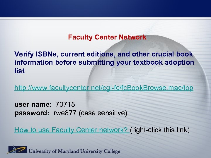 Faculty Center Network Verify ISBNs, current editions, and other crucial book information before submitting
