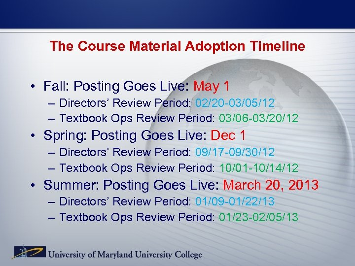 The Course Material Adoption Timeline • Fall: Posting Goes Live: May 1 – Directors'